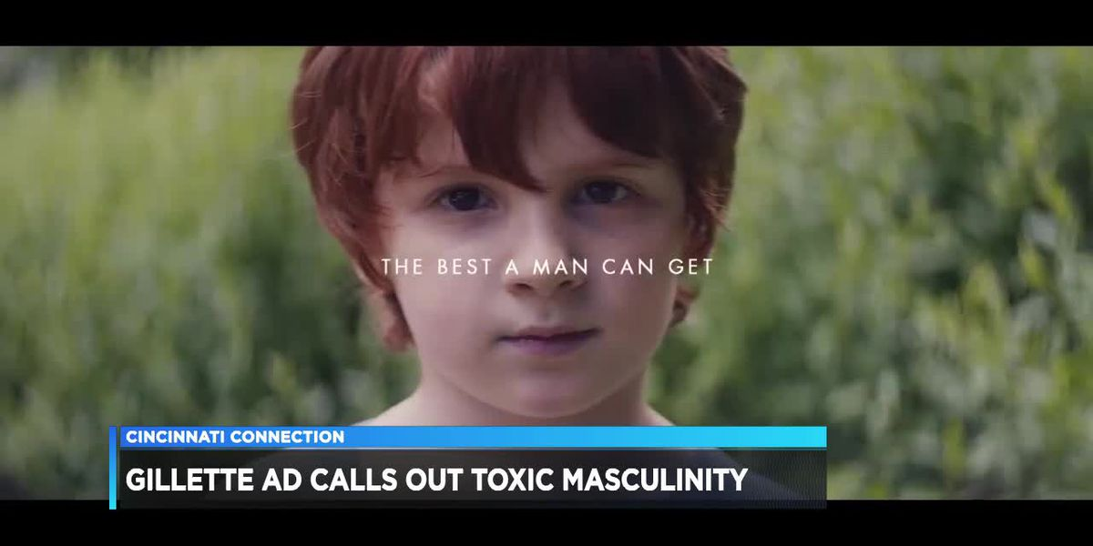 Cincinnati Connection: Gillette ad calls out toxic masculinity