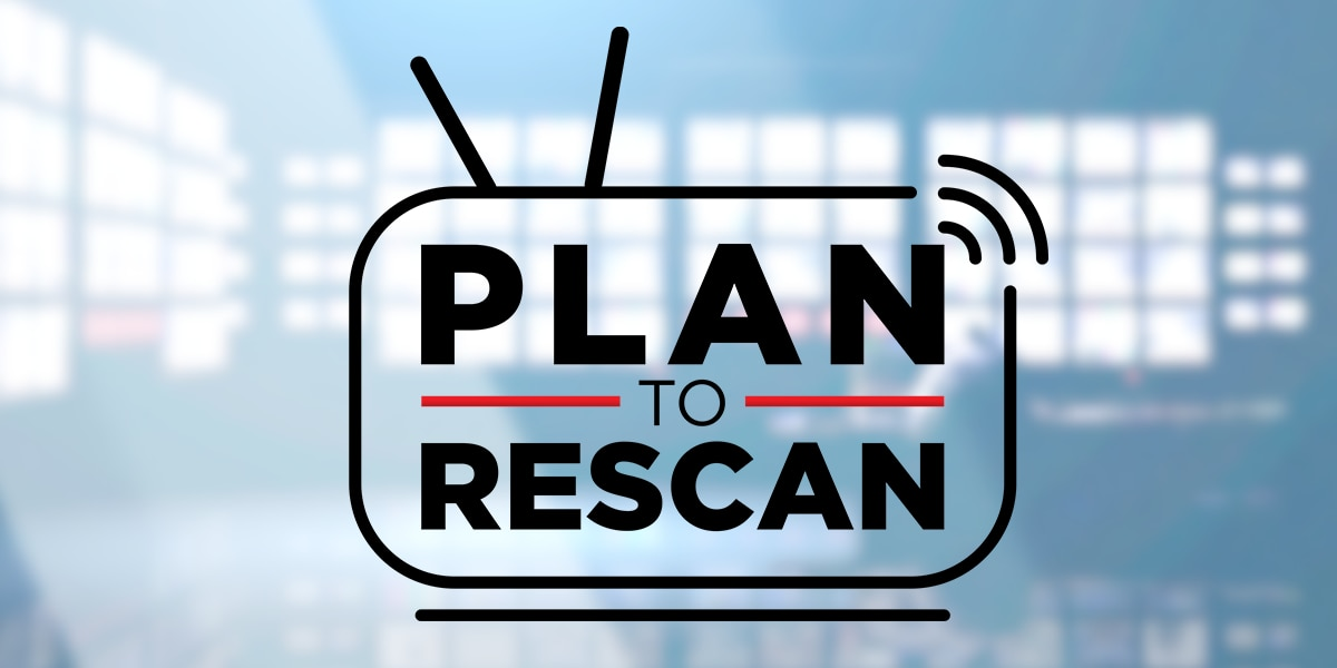 Friday's the day to rescan: Here's what you need to know