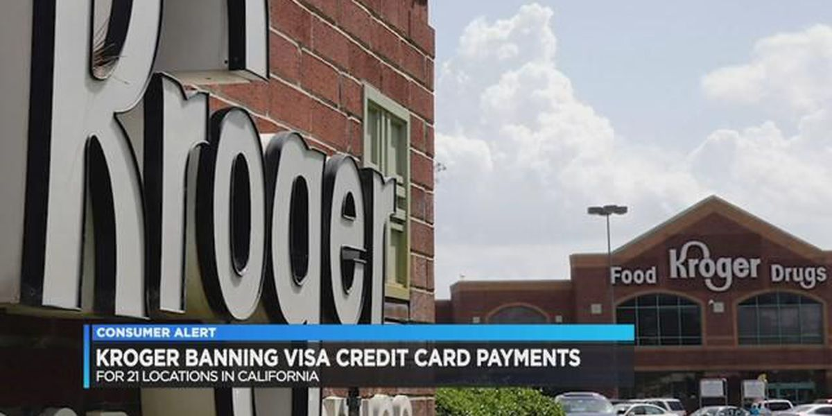 Kroger banning Visa credit card payments at certain stores