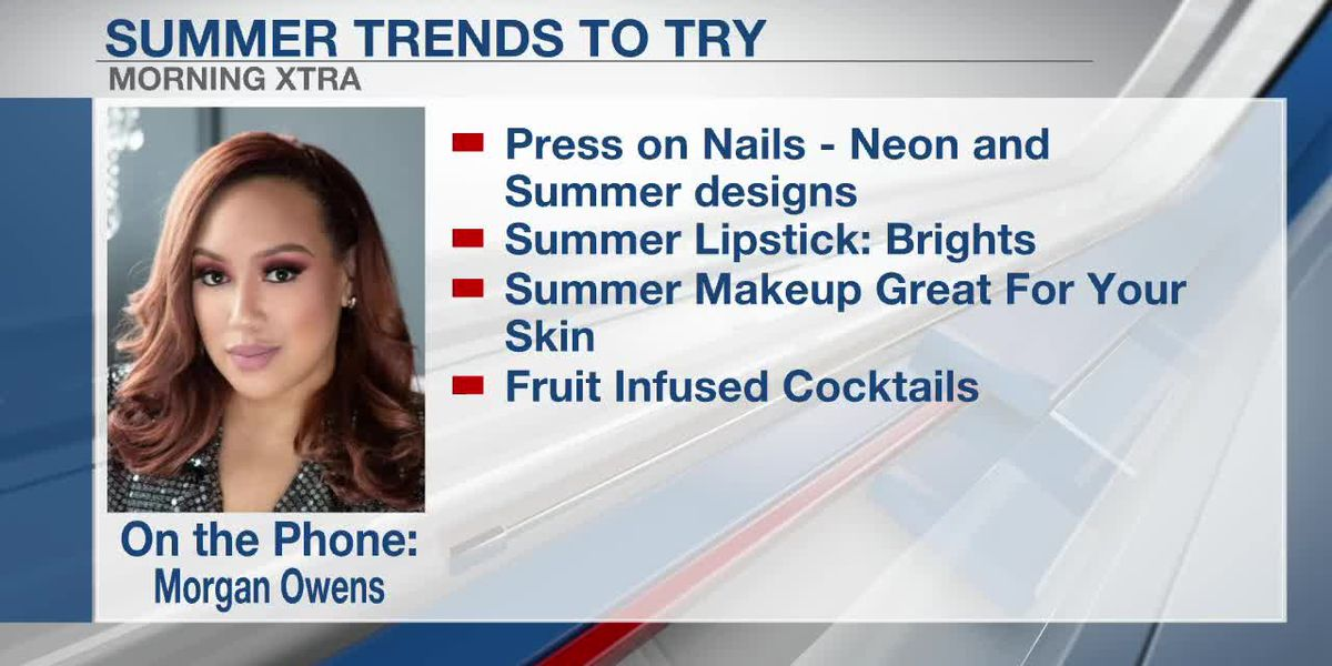 Summer Trends to Try with Morgan Owens
