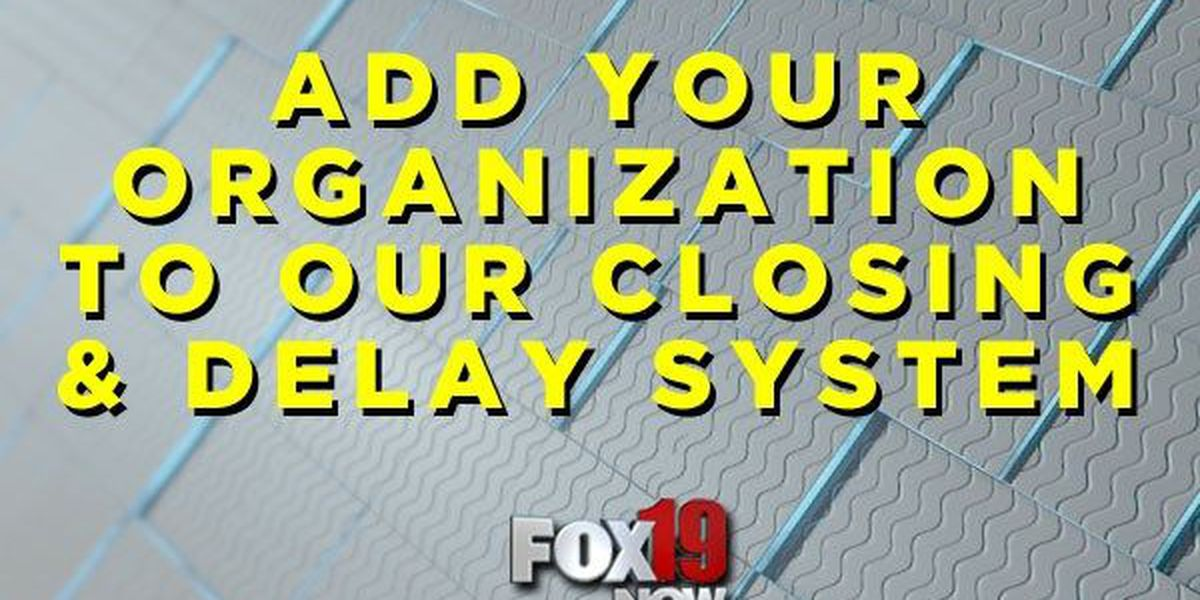 Add your organization to FOX19 NOW's closings and cancellations