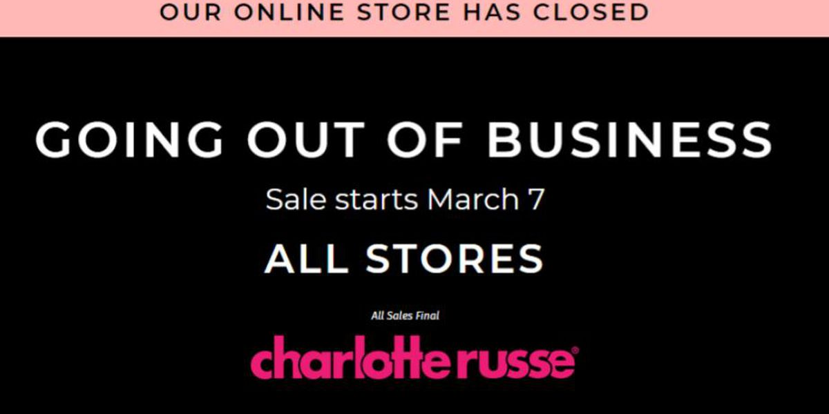 Charlotte Russe closing all its stores, going out of business effective immediately