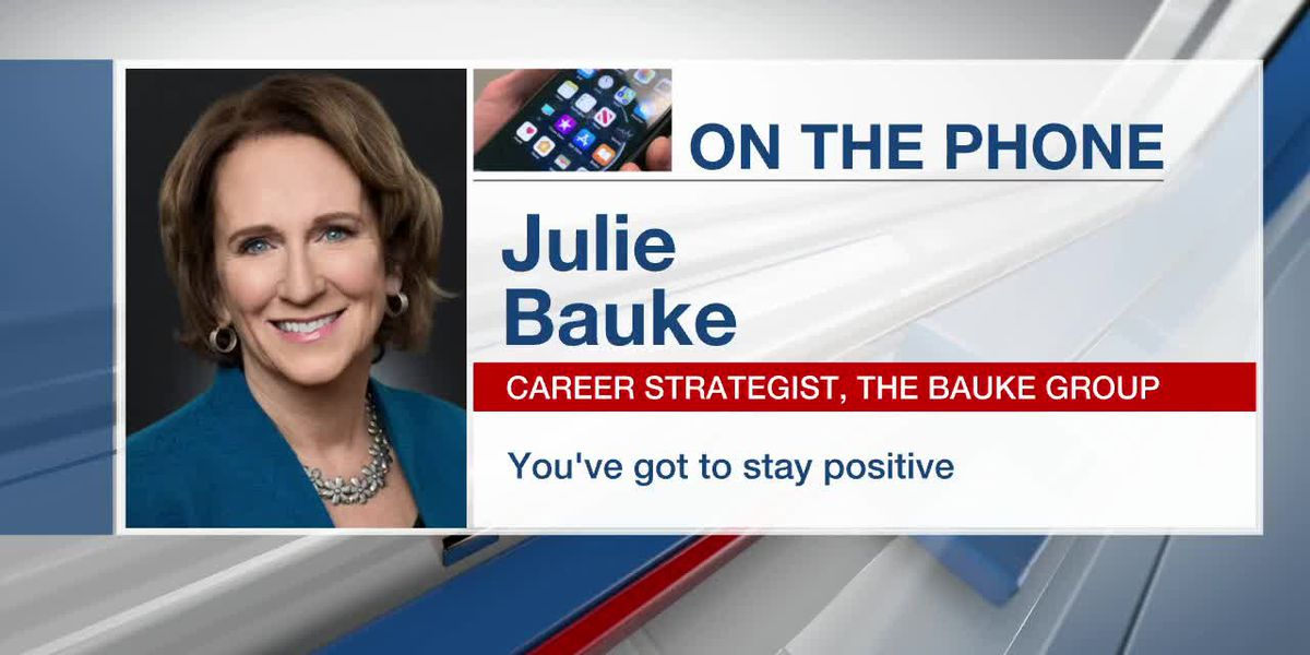 You Got to Stay Positive with Career Strategist Julie Bauke